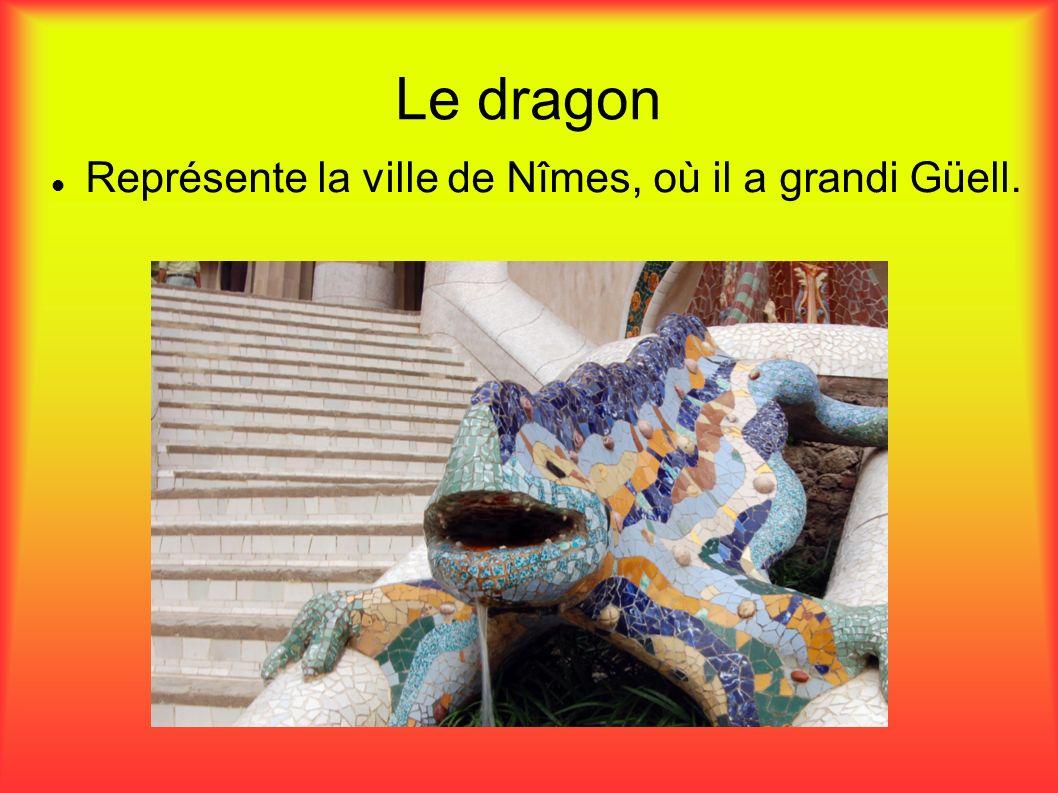 Le dragon Représente la ville de Nîmes, où il a grandi Güell.