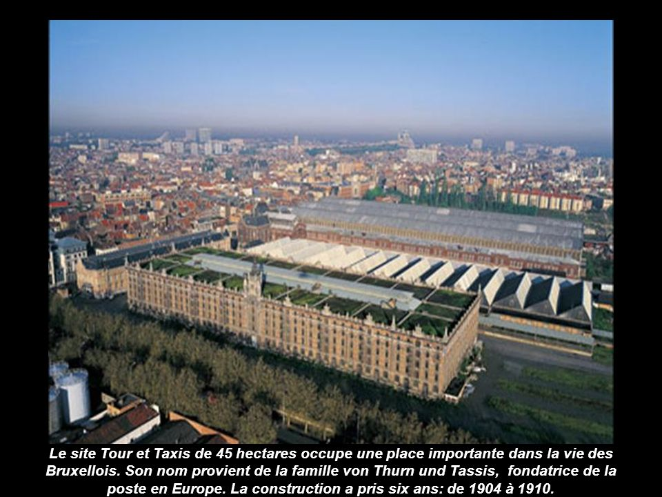 Le site Tour et Taxis de 45 hectares occupe une place importante dans la vie des Bruxellois.