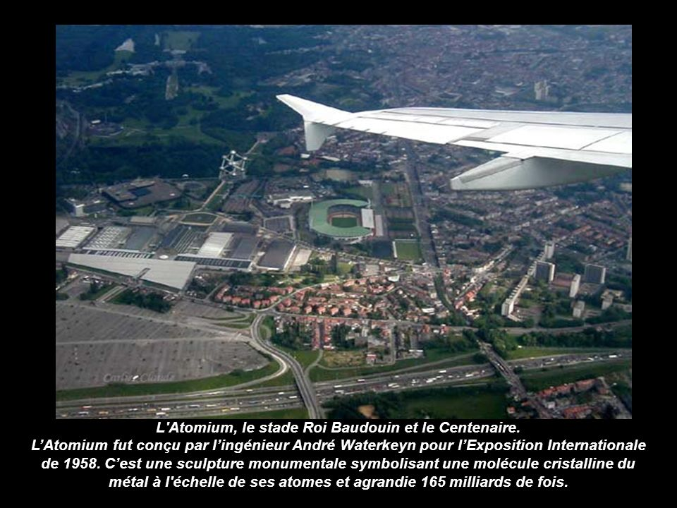 L Atomium, le stade Roi Baudouin et le Centenaire
