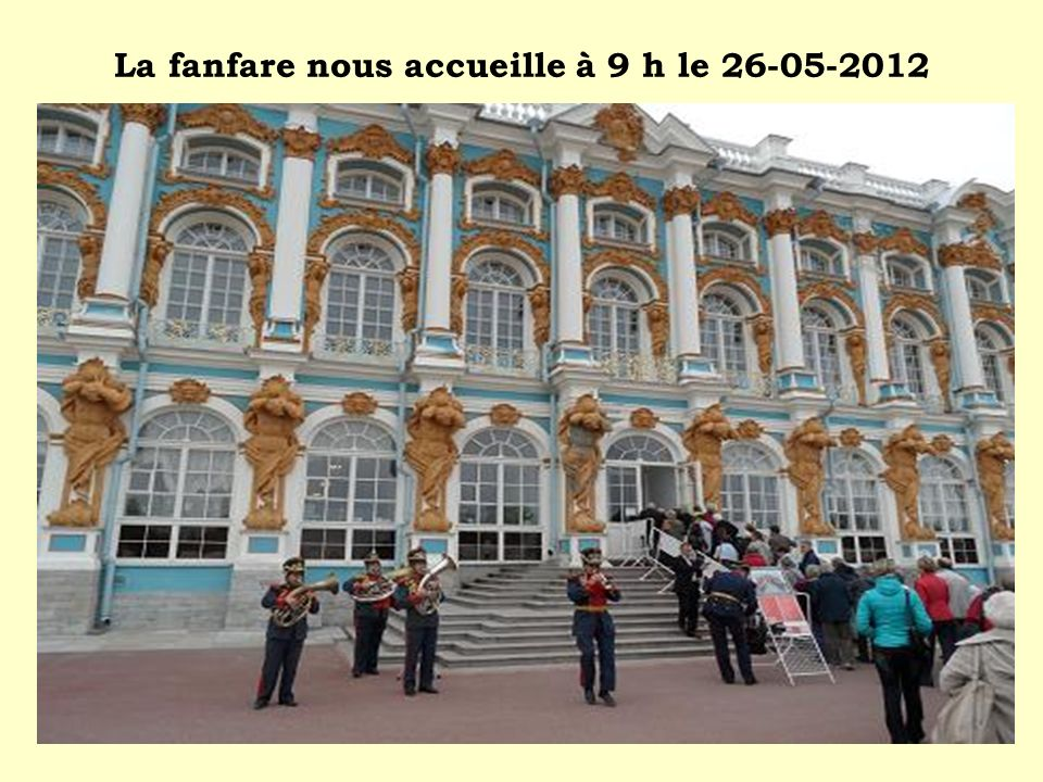 La fanfare nous accueille à 9 h le 26-05-2012