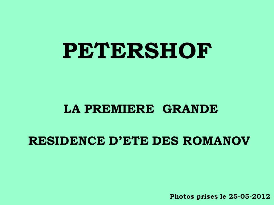 PETERSHOF LA PREMIERE GRANDE RESIDENCE D'ETE DES ROMANOV