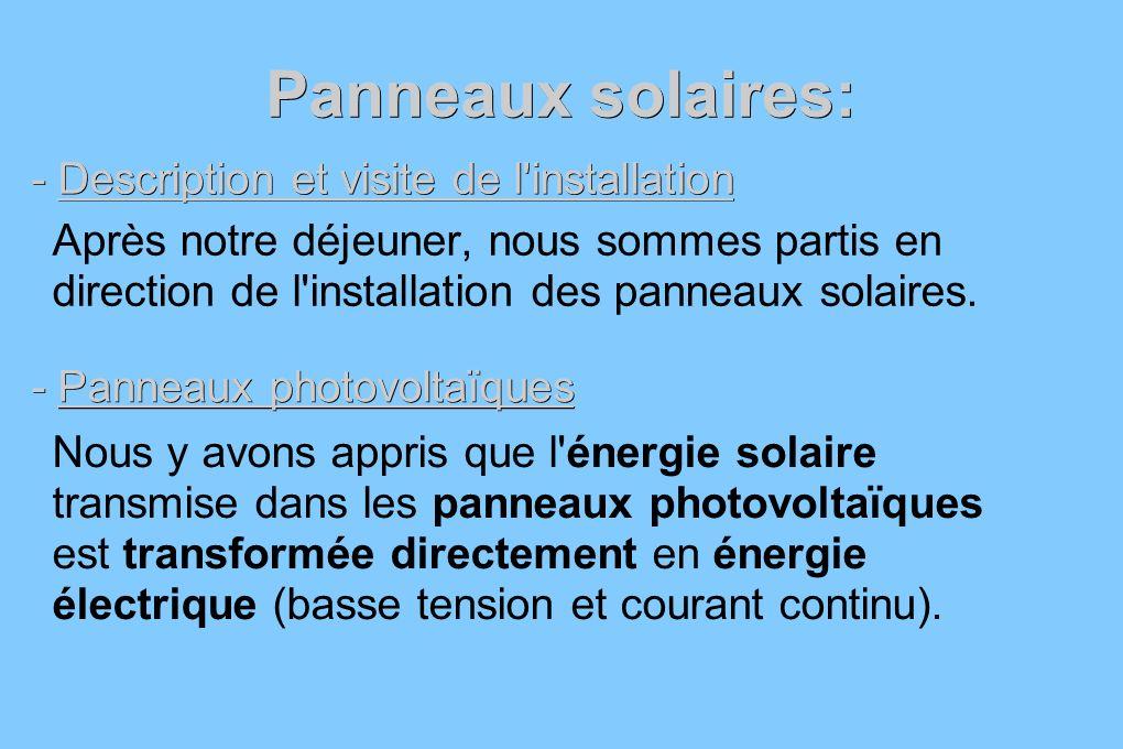Panneaux solaires: - Description et visite de l installation
