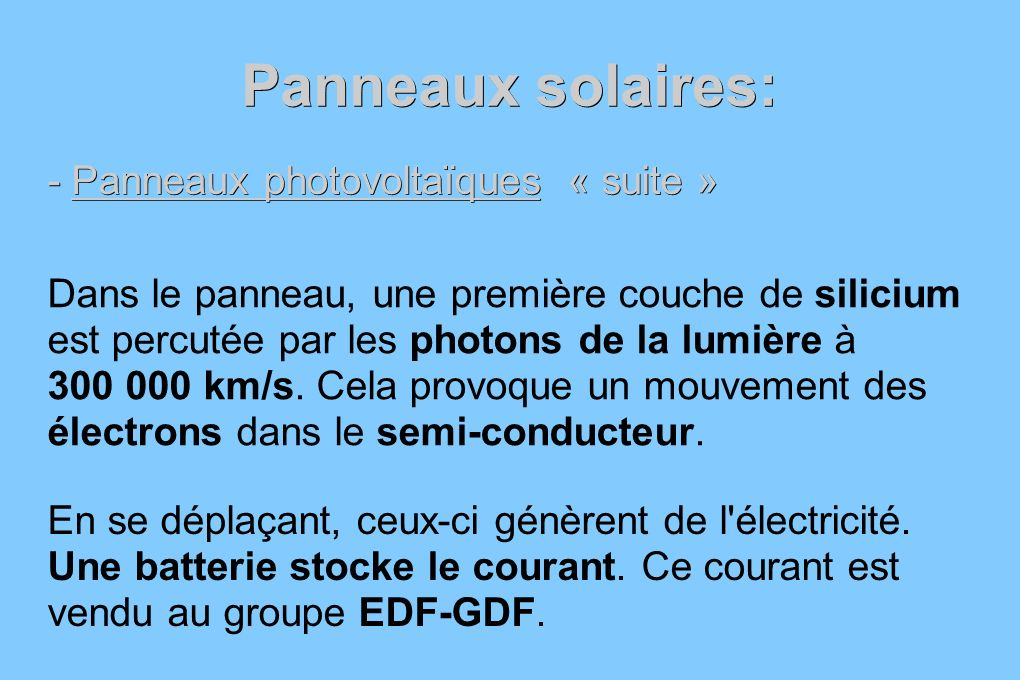 Panneaux solaires: - Panneaux photovoltaïques « suite »