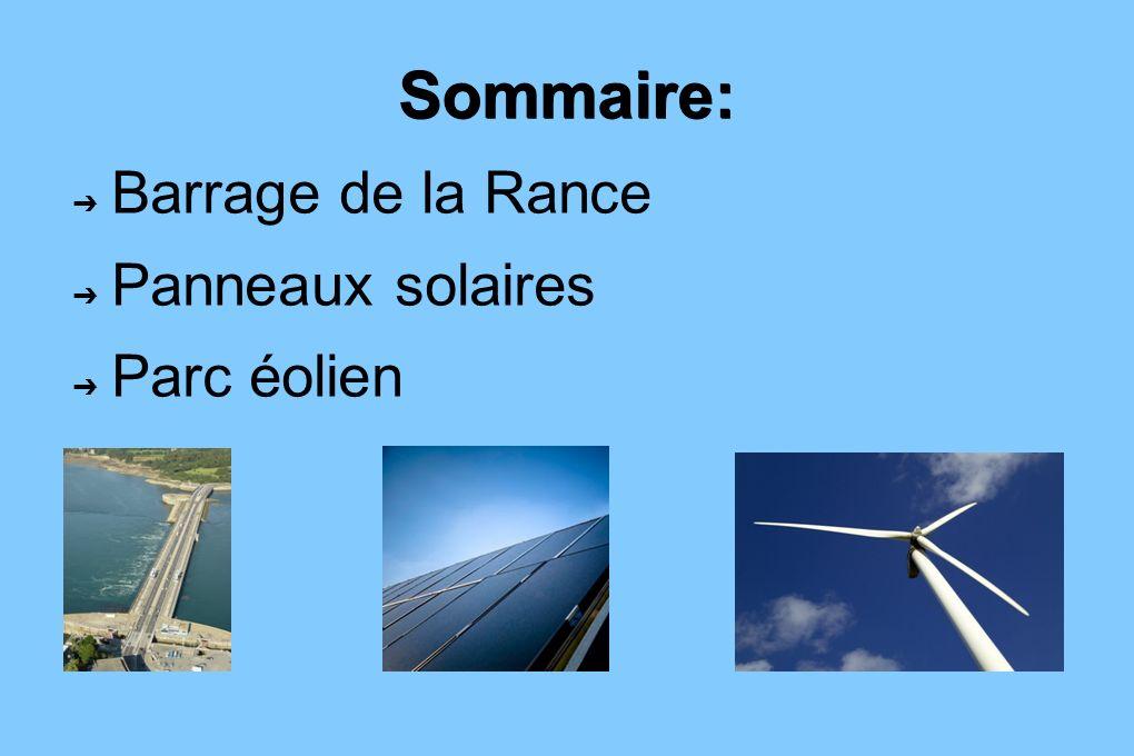 Sommaire: Barrage de la Rance Panneaux solaires Parc éolien