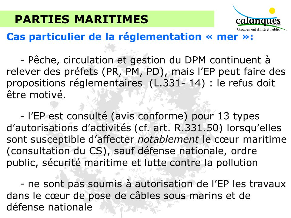 PARTIES MARITIMES Cas particulier de la réglementation « mer »: