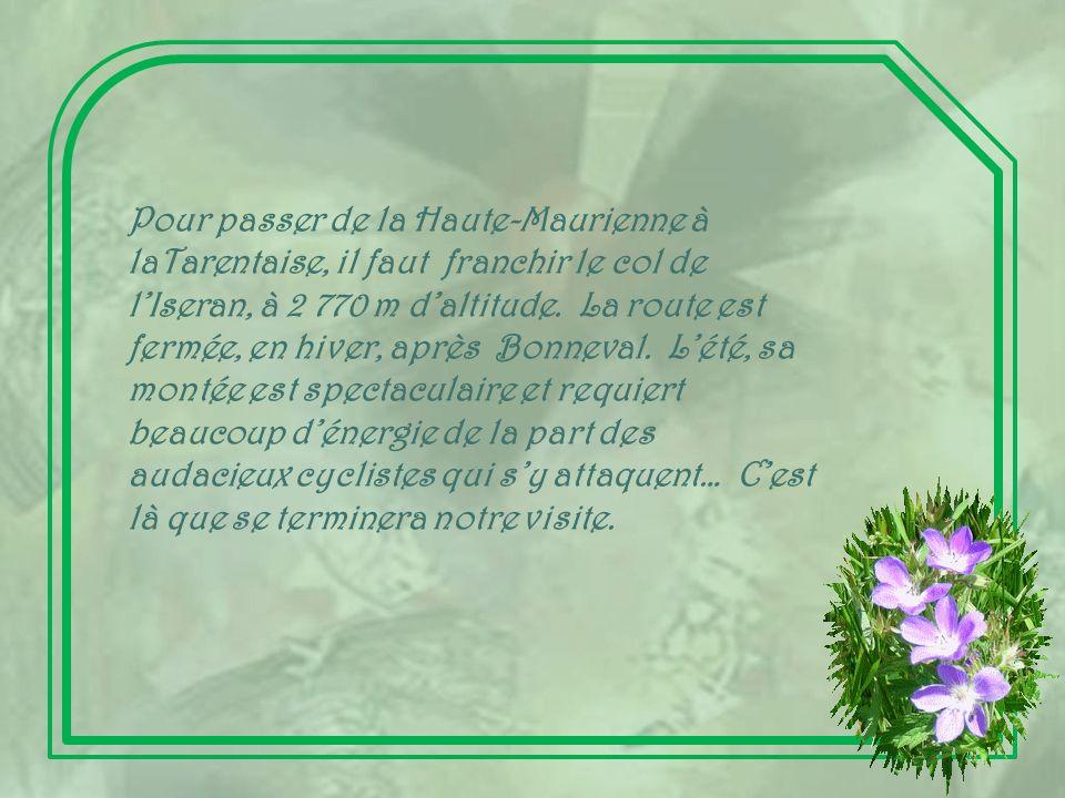 Pour passer de la Haute-Maurienne à laTarentaise, il faut franchir le col de l'Iseran, à 2 770 m d'altitude.