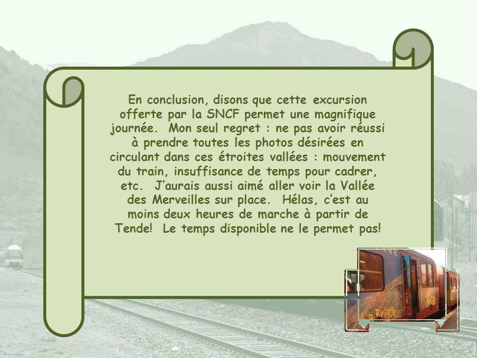 En conclusion, disons que cette excursion offerte par la SNCF permet une magnifique journée.