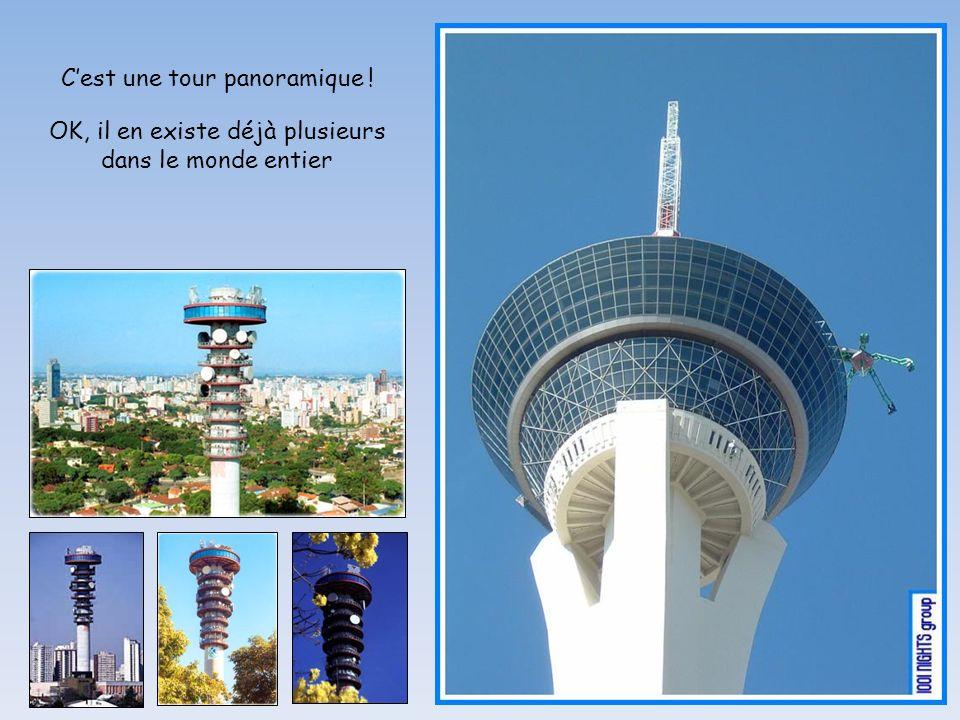 C'est une tour panoramique !