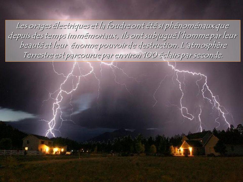 Les orages électriques et la foudre ont été si phénoménaux que
