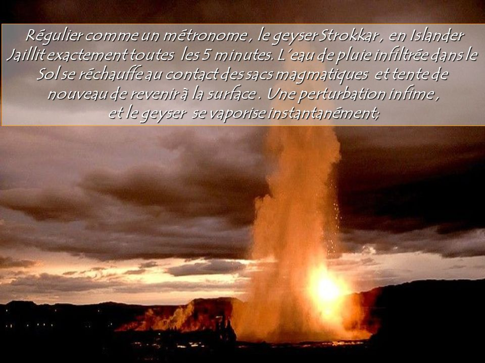 Régulier comme un métronome , le geyser Strokkar , en Islander