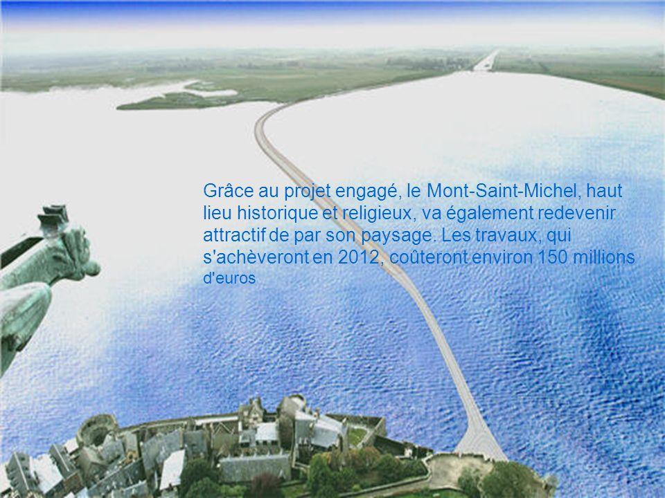 Grâce au projet engagé, le Mont-Saint-Michel, haut lieu historique et religieux, va également redevenir attractif de par son paysage.