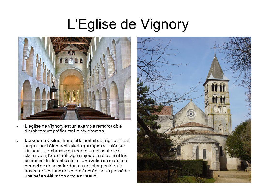 L Eglise de Vignory L église de Vignory est un exemple remarquable d architecture préfigurant le style roman.