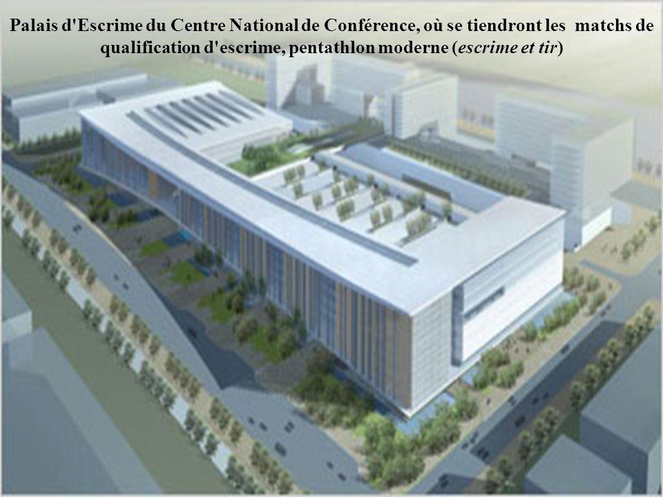 Palais d Escrime du Centre National de Conférence, où se tiendront les matchs de qualification d escrime, pentathlon moderne (escrime et tir)