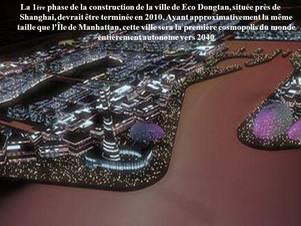 La 1ère phase de la construction de la ville de Eco Dongtan, située près de Shanghai, devrait être terminée en 2010.