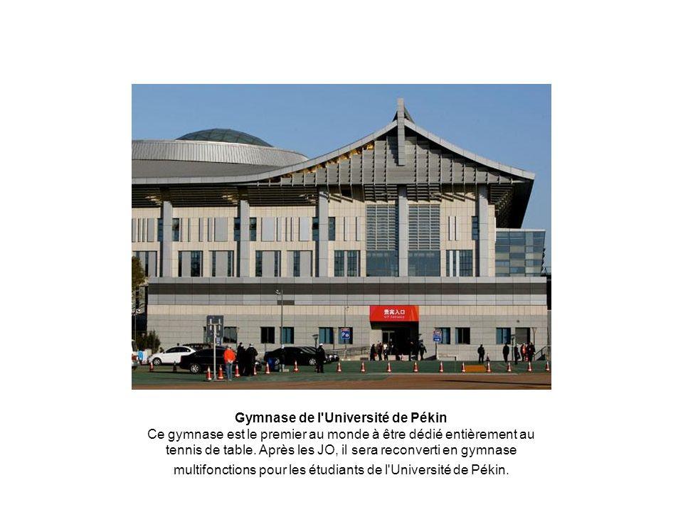 Gymnase de l Université de Pékin Ce gymnase est le premier au monde à être dédié entièrement au tennis de table.