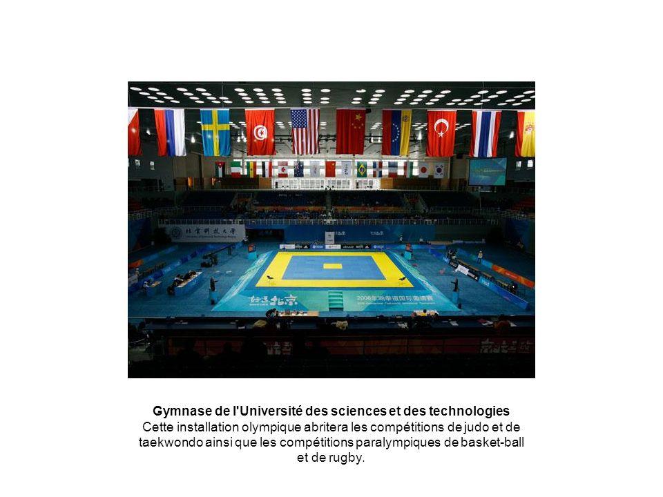 Gymnase de l Université des sciences et des technologies Cette installation olympique abritera les compétitions de judo et de taekwondo ainsi que les compétitions paralympiques de basket-ball et de rugby.