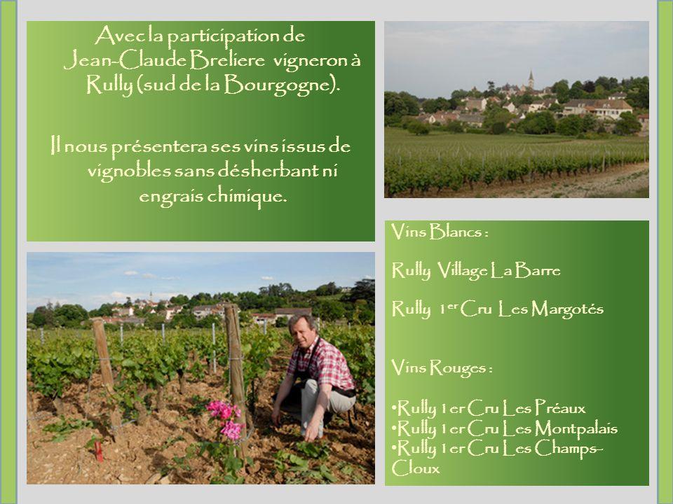 Avec la participation de Jean-Claude Breliere vigneron à Rully (sud de la Bourgogne).