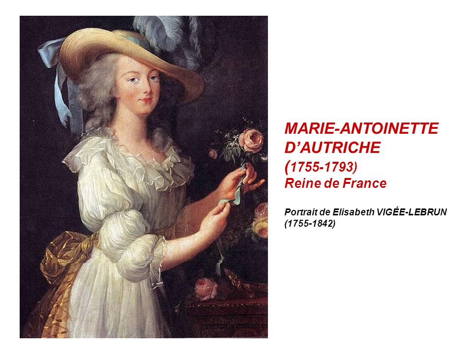 MARIE-ANTOINETTE D'AUTRICHE (1755-1793) Reine de France