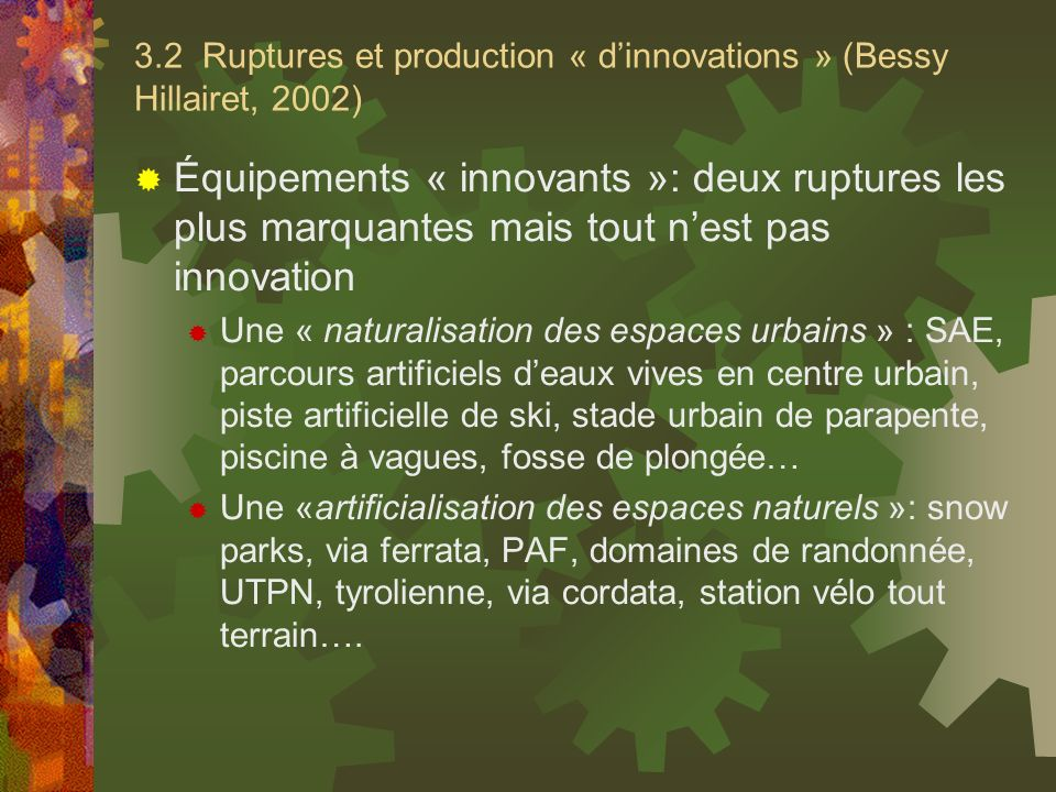 3.2 Ruptures et production « d'innovations » (Bessy Hillairet, 2002)
