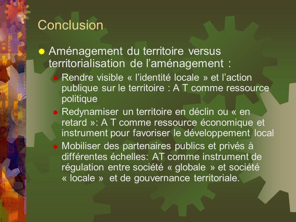 Conclusion Aménagement du territoire versus territorialisation de l'aménagement :
