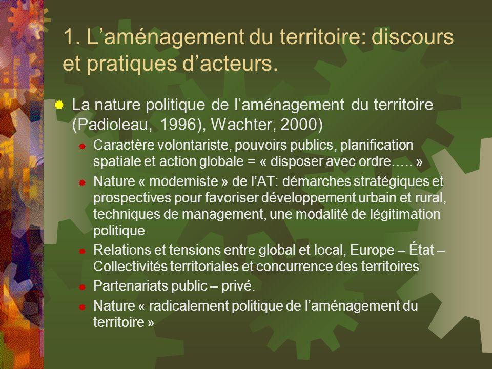 1. L'aménagement du territoire: discours et pratiques d'acteurs.