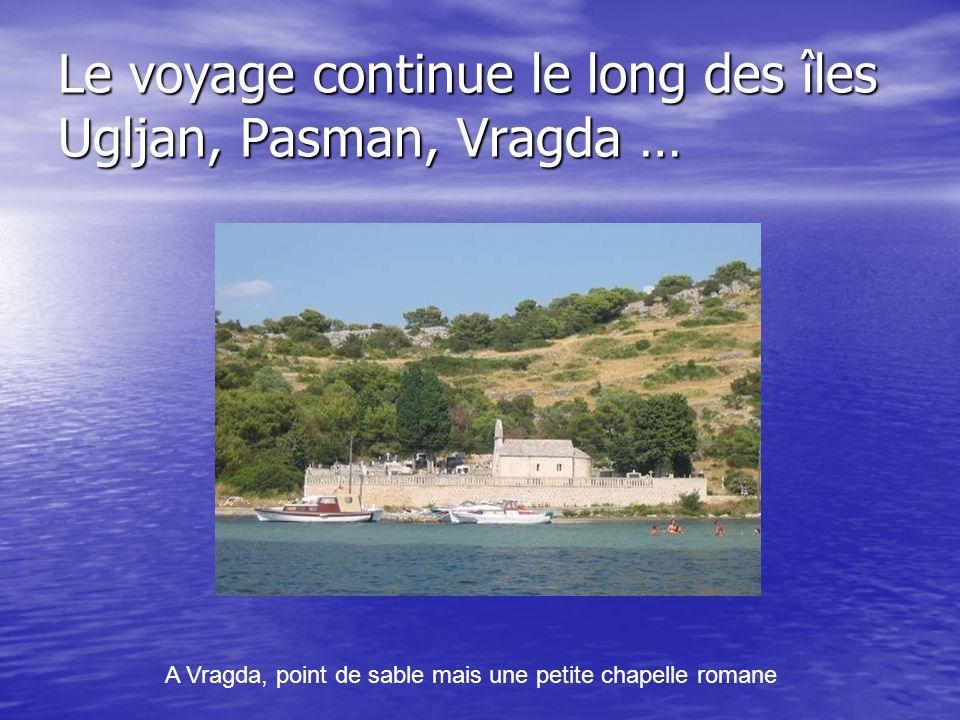 Le voyage continue le long des îles Ugljan, Pasman, Vragda …