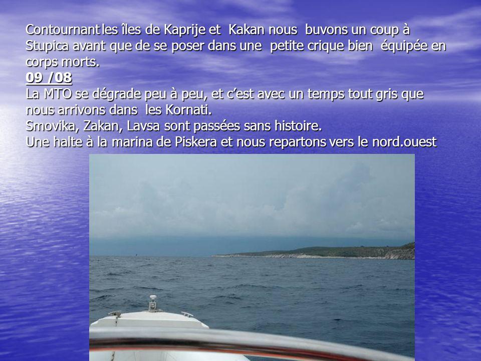 Contournant les îles de Kaprije et Kakan nous buvons un coup à Stupica avant que de se poser dans une petite crique bien équipée en corps morts.