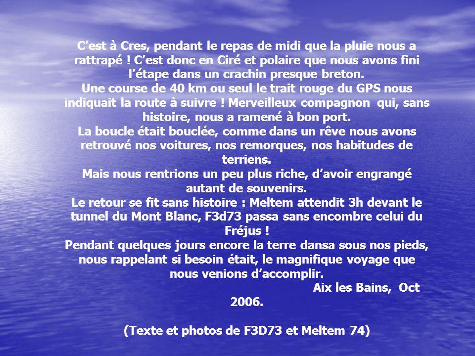(Texte et photos de F3D73 et Meltem 74)