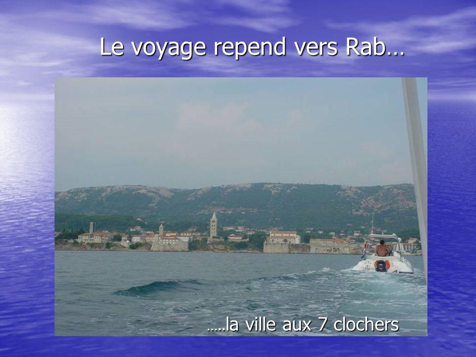 Le voyage repend vers Rab…