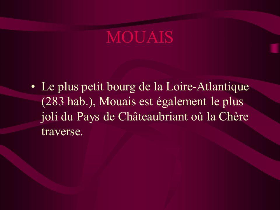 MOUAIS Le plus petit bourg de la Loire-Atlantique (283 hab.), Mouais est également le plus joli du Pays de Châteaubriant où la Chère traverse.