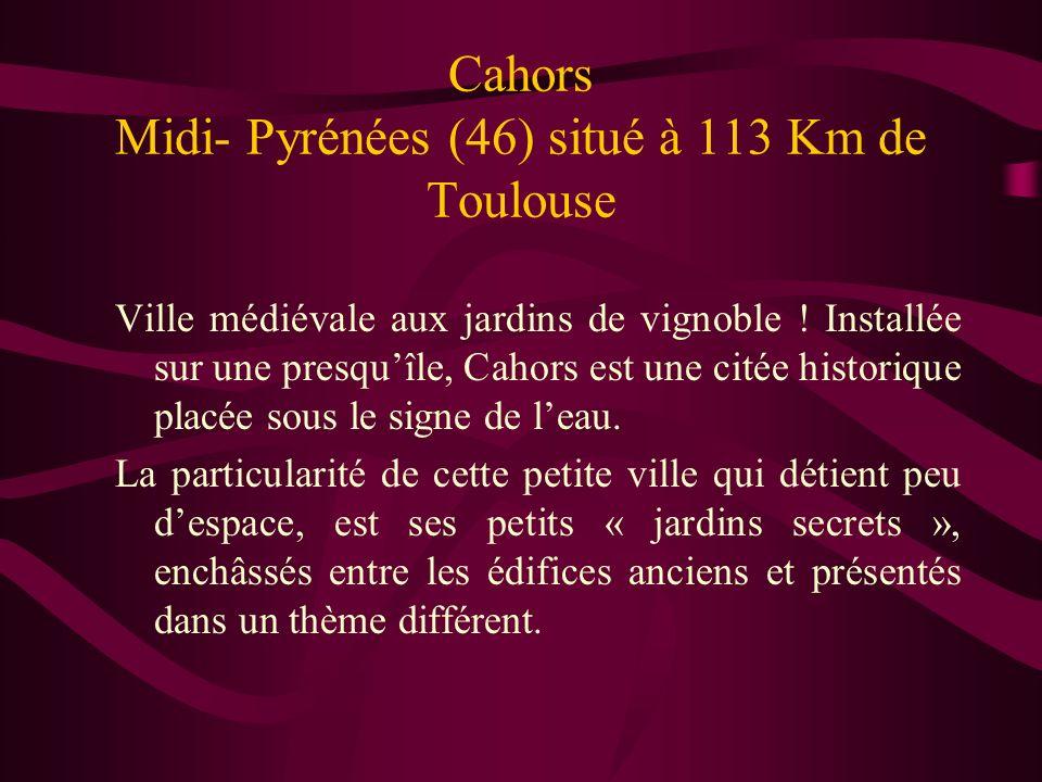 Cahors Midi- Pyrénées (46) situé à 113 Km de Toulouse