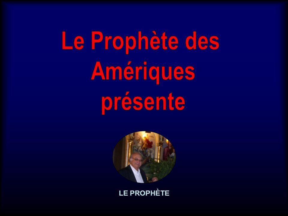 Le Prophète des Amériques présente