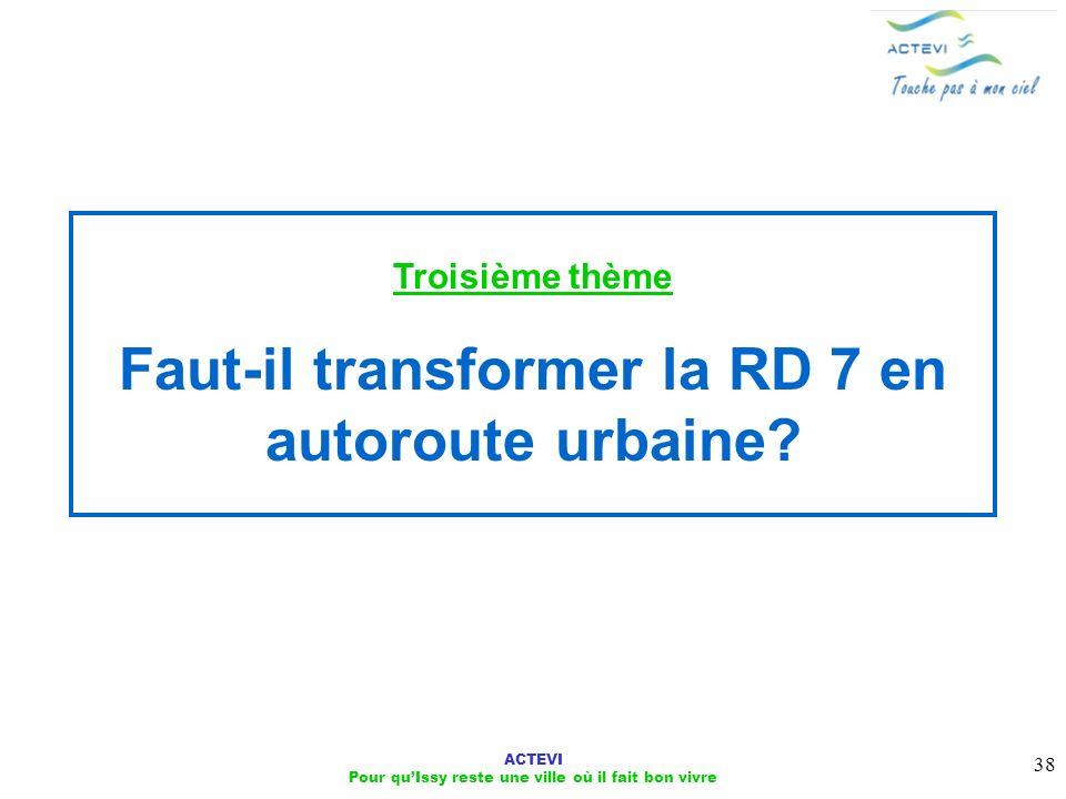Troisième thème Faut-il transformer la RD 7 en autoroute urbaine