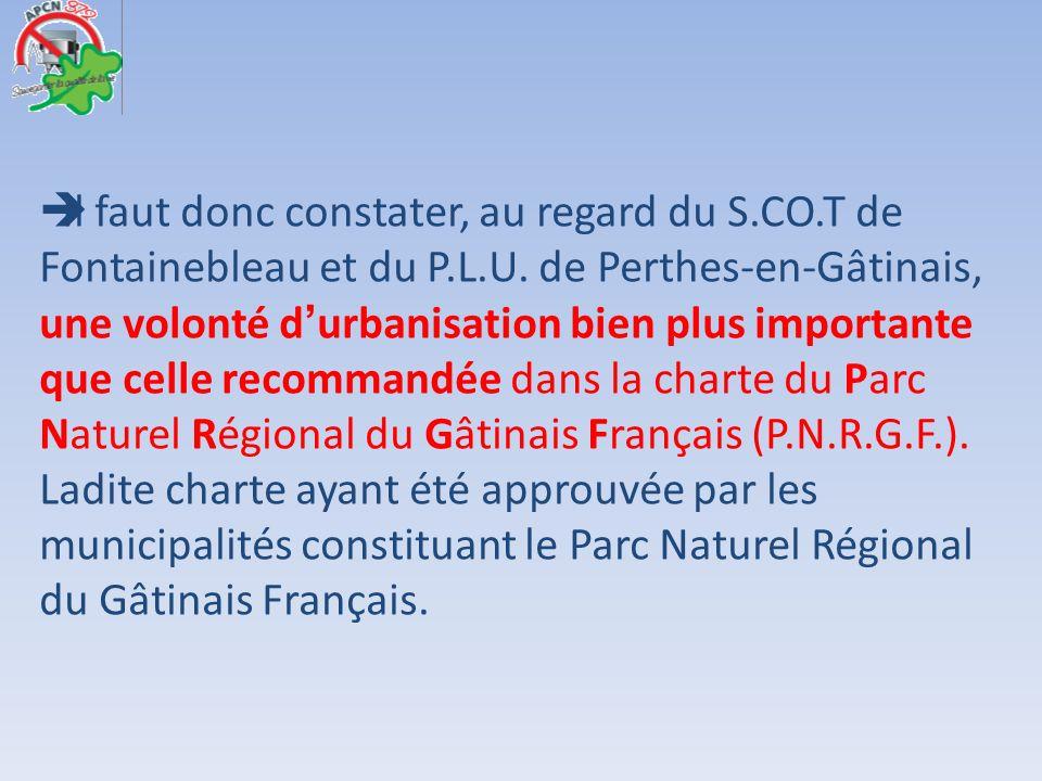 Il faut donc constater, au regard du S. CO. T de Fontainebleau et du P