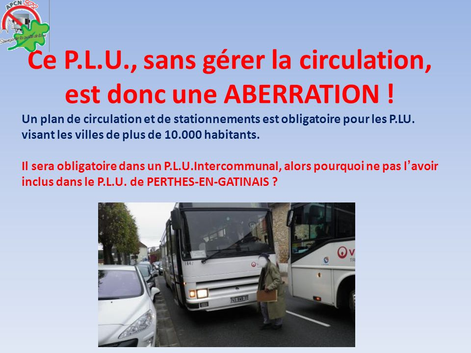 Ce P.L.U., sans gérer la circulation, est donc une ABERRATION !