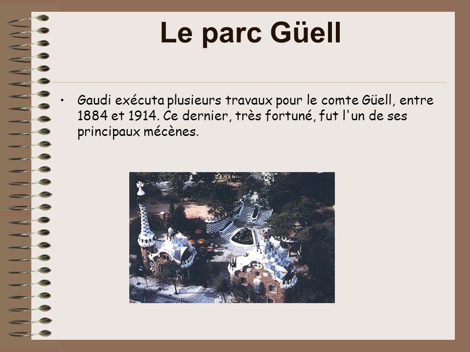 Le parc Güell Gaudi exécuta plusieurs travaux pour le comte Güell, entre 1884 et 1914.