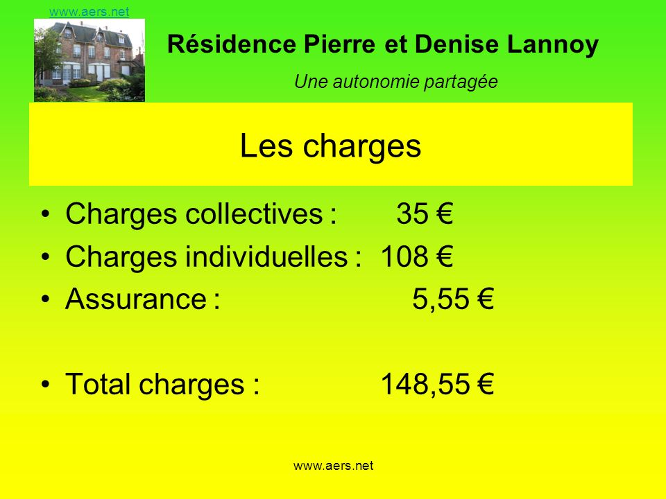 Les charges Charges collectives : 35 € Charges individuelles : 108 €