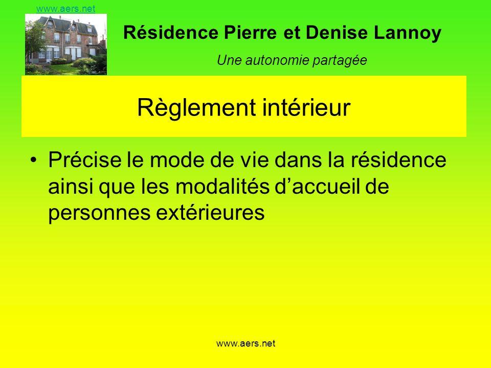 Règlement intérieur Précise le mode de vie dans la résidence ainsi que les modalités d'accueil de personnes extérieures.