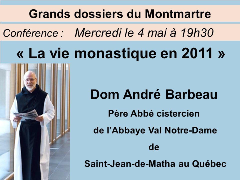 « La vie monastique en 2011 » Dom André Barbeau
