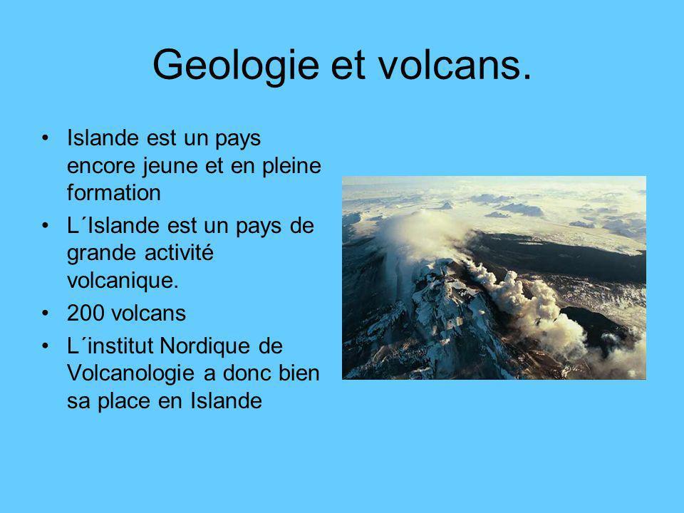 Geologie et volcans. Islande est un pays encore jeune et en pleine formation. L´Islande est un pays de grande activité volcanique.