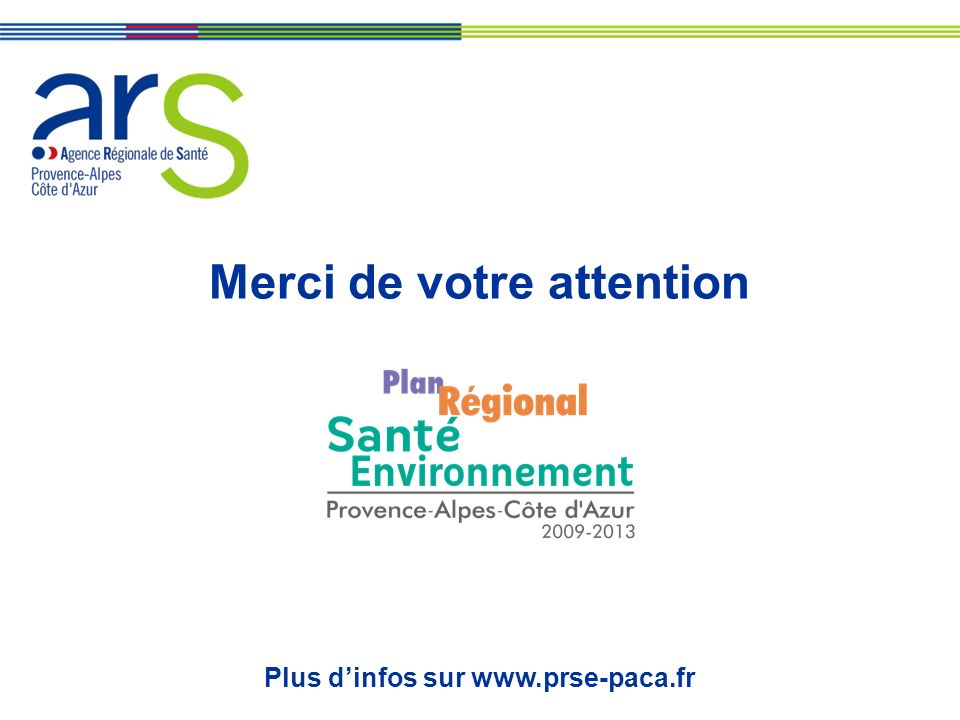 Merci de votre attention Plus d'infos sur www.prse-paca.fr
