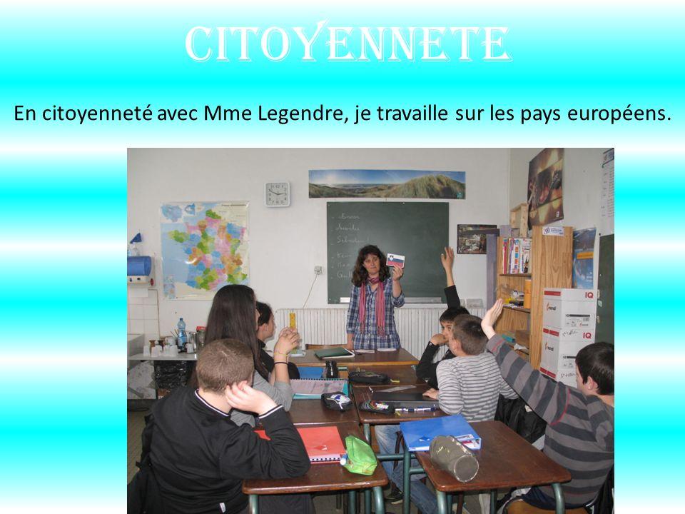 En citoyenneté avec Mme Legendre, je travaille sur les pays européens.