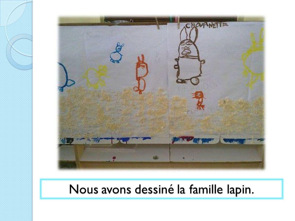 Nous avons dessiné la famille lapin.
