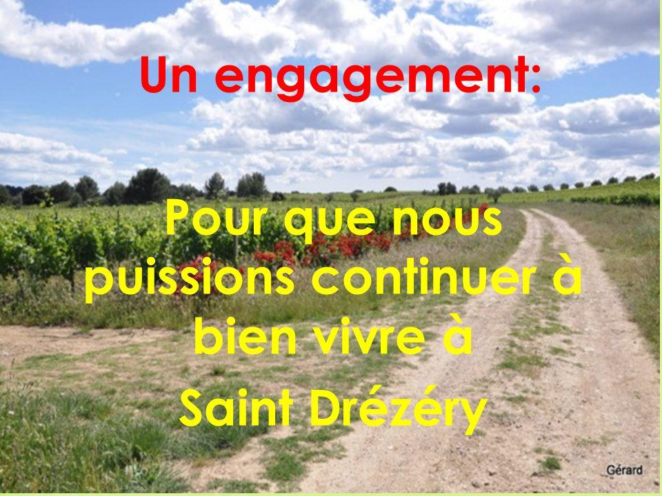 Un engagement: Pour que nous puissions continuer à bien vivre à Saint Drézéry