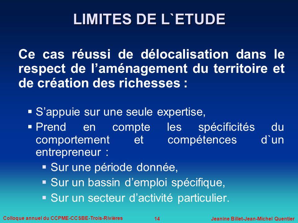 LIMITES DE L`ETUDE Ce cas réussi de délocalisation dans le respect de l'aménagement du territoire et de création des richesses :