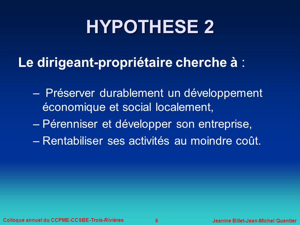 HYPOTHESE 2 Le dirigeant-propriétaire cherche à :