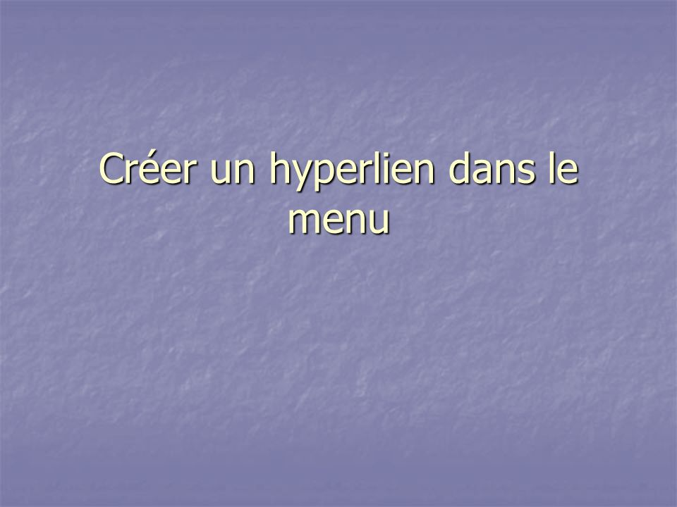 Créer un hyperlien dans le menu