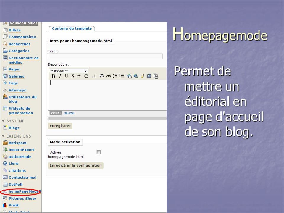 Homepagemode Permet de mettre un éditorial en page d accueil de son blog.