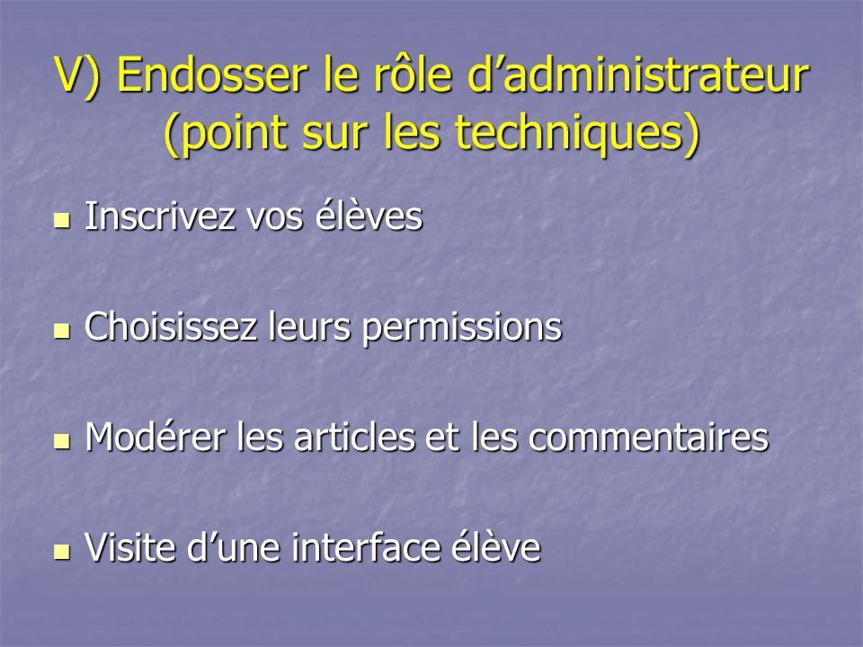 V) Endosser le rôle d'administrateur (point sur les techniques)