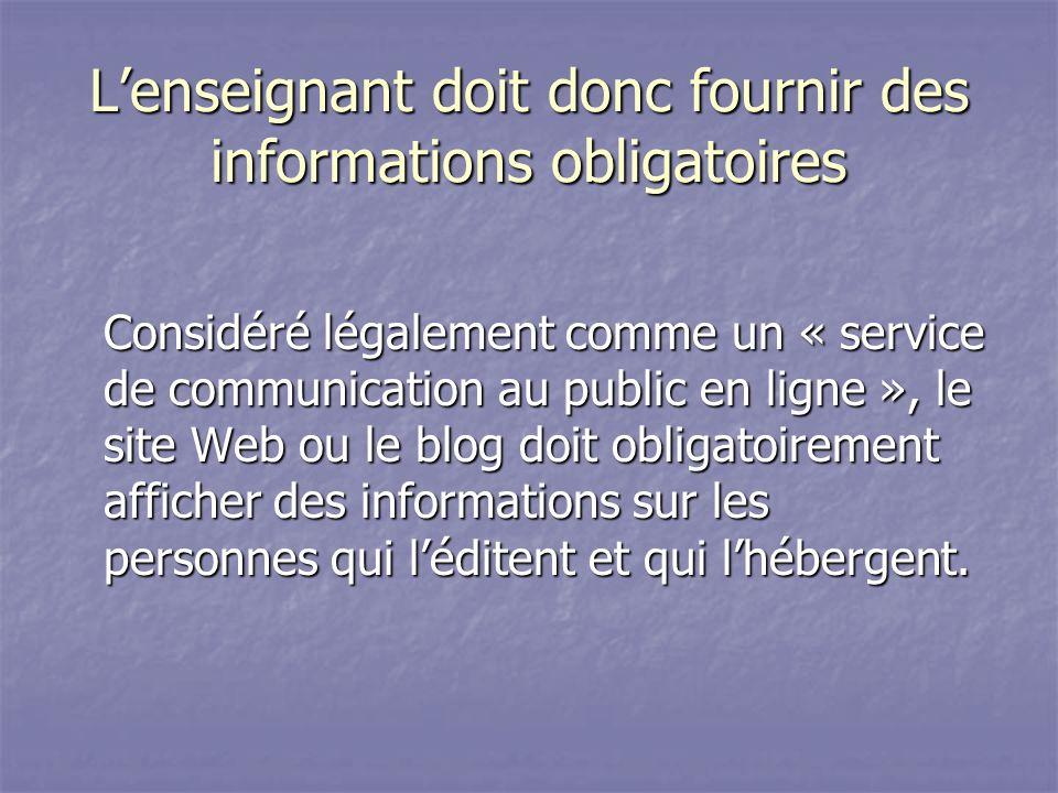 L'enseignant doit donc fournir des informations obligatoires